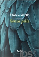 Senza pelle by Nell Zink