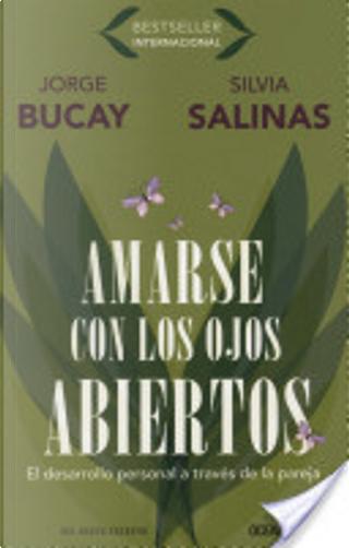 Amarse con los ojos abiertos by Jorge Bucay
