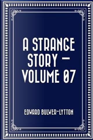A Strange Story by Edward Bulwer Lytton, Baron Lytton