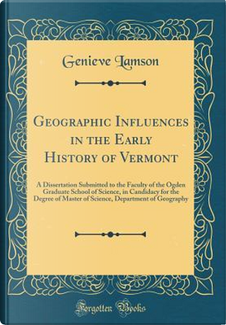Geographic In¿uences in the Early History of Vermont by Genieve Lamson