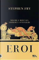 Eroi by Stephen Fry