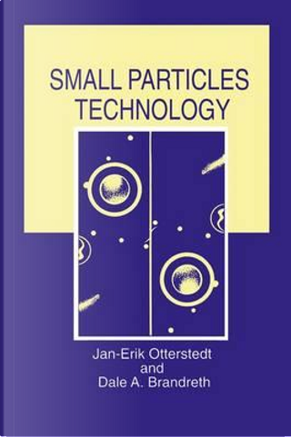 Small Particles Technology by Jan-erik Otterstedt