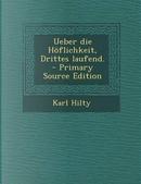 Ueber Die Hoflichkeit, Drittes Laufend. - Primary Source Edition by Karl Hilty