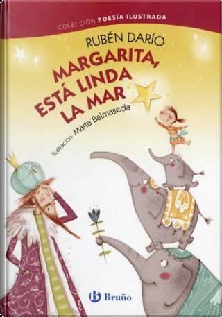 Margarita, esta linda la mar / Margarita by Rubén Darío