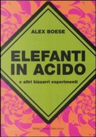 Elefanti in acido by Alex Boese