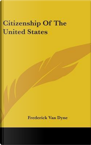 Citizenship of the United States by Frederick Van Dyne