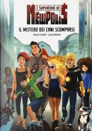 Il mistero dei cani scomparsi by Janna Carioli, Luisa Mattia