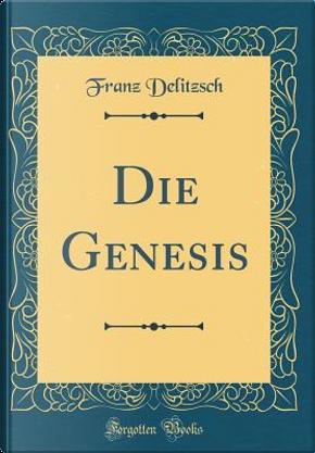 Die Genesis (Classic Reprint) by Franz Delitzsch