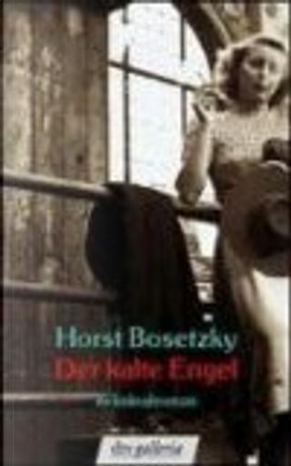 Der kalte Engel by Horst Bosetzky