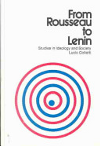 From Rousseau to Lenin by Lucio Colletti