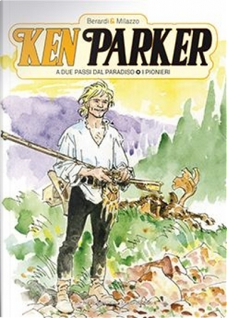 Ken Parker (GEDI) - Vol. 11 by Giancarlo Berardi