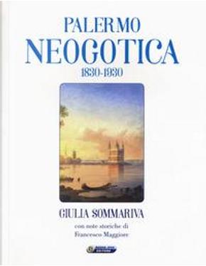 Palermo neogotica 1830-1930. Ediz. illustrata by Giulia Sommariva