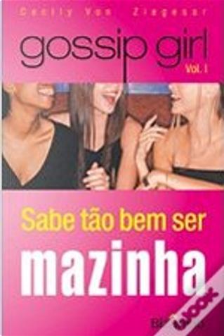 Sabe Tão Bem Ser Mazinha by Cecily Von Ziegesar