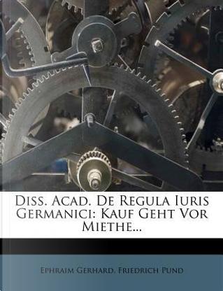 Diss. Acad. de Regula Iuris Germanici by Ephraim Gerhard