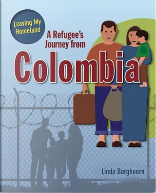 A Refugee's Journey from Colombia by Linda Barghoorn