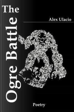 The Ogre Battle by Alex Ulacio