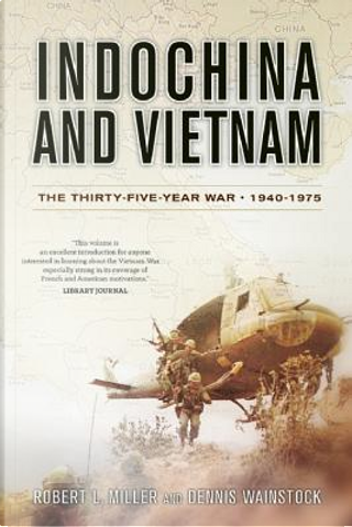 Indochina and Vietnam by Robert L. Miller