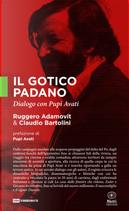 Il gotico padano by Claudio Bartolini, Ruggero Adamovit