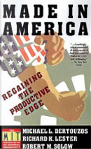 Made in America by Michael L. Dertouzos, Richard K. Lester, Robert M. Solow
