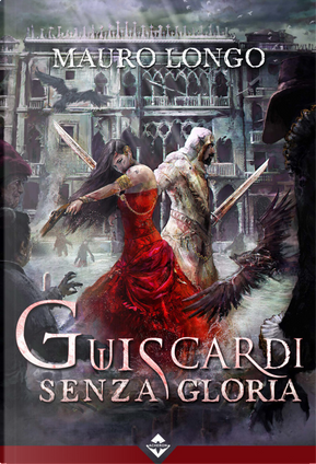Guiscardi senza gloria by Mauro Longo