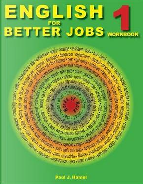 English for Better Jobs by Paul J. Hamel