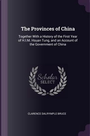 The Provinces of China by Clarence Dalrymple Bruce