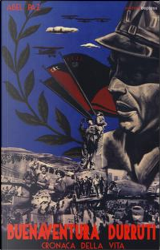Buenaventura Durruti. Cronaca della vita by Abel Paz