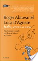 Italia, cresci o esci! by Roger Abravanel