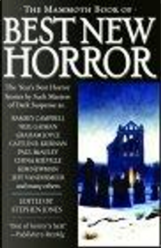 The Mammoth Book of Best New Horror, Vol. 14 by Glen Hirshberg, Caitlin R. Kiernan, Stephen Gallagher, Kim Newman, Ramsey Campbell, Graham Joyce, Jay Russell, China Mieville, Neil Gaiman, Paul McCauley