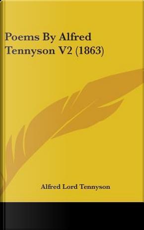 Poems by Alfred Tennyson by Alfred Tennyson Baron Tennyson