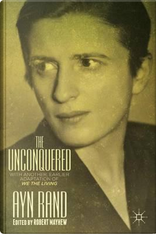 The Unconquered by Ayn Rand
