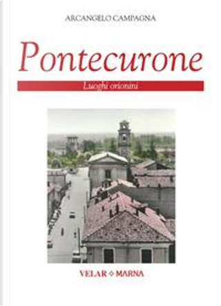 Pontecurone. Luoghi orionini by Arcangelo Campagna
