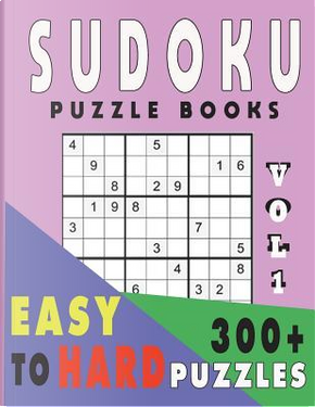 Sudoku Puzzle Books Easy To Hard 300+ Puzzles Vol1 by Jissie Tey
