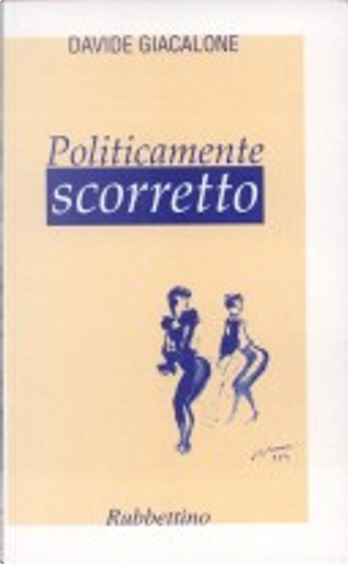 Politicamente scorretto by Davide Giacalone