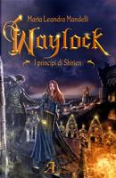 Waylock by Marta Leandra Mandelli