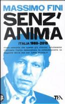 Senz'anima. Italia 1980-2010 by Massimo Fini