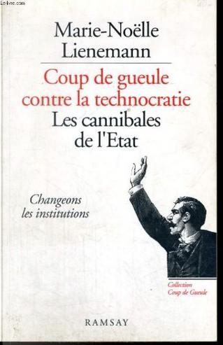 Les cannibales de l'Etat by Marie-Noëlle Lienemann