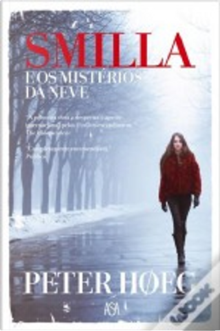 Smilla e os Mistérios da Neve by Peter Hoeg