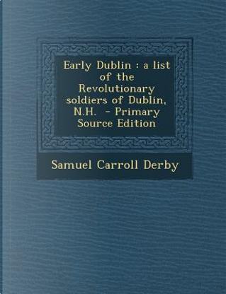 Early Dublin by Samuel Carroll Derby