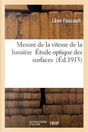 Mesure de la Vitesse de la Lumiere Etude Optique des Surfaces by Foucault-l