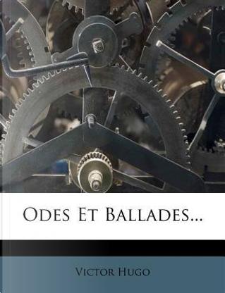Odes Et Ballades by victor hugo