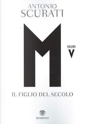 M. Il figlio del secolo - Vol. 5 by Antonio Scurati