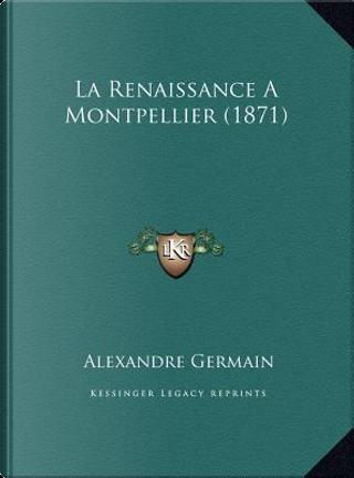 La Renaissance a Montpellier (1871) by Alexandre Germain