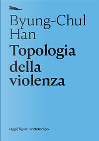 Topologia della violenza by Byung-Chul Han
