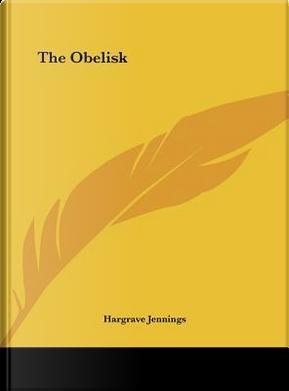 The Obelisk by Hargrave Jennings