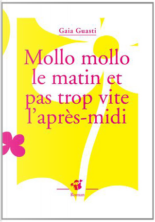 Mollo mollo le matin et pas trop vite l'après-midi by Gaia Guasti