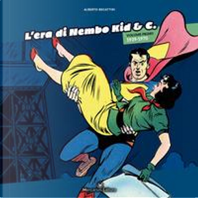 L'era di Nembo Kid & C. by Alberto Becattini