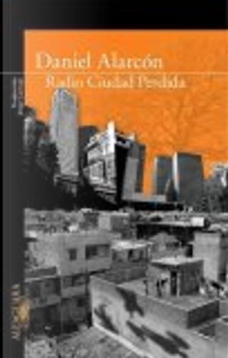 Radio Ciudad Perdida/ Lost City Radio by Daniel Alarcon