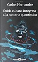 Guida cubana integrata alla santeria quantistica by Carlos Hernandez