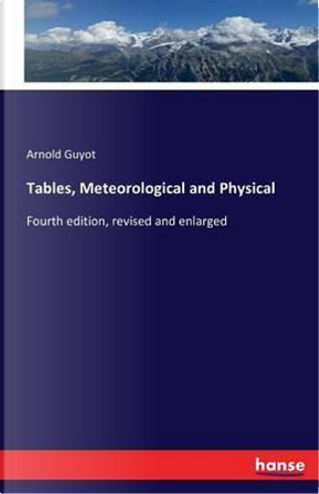 Tables, Meteorological and Physical by Arnold Guyot